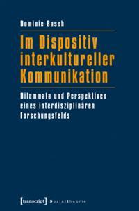 Im Dispositiv interkultureller Kommunikation