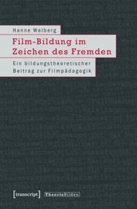 Film-Bildung im Zeichen des Fremden