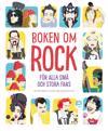 Boken om rock : för alla små och stora fans