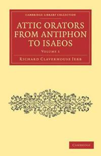 Attic Orators from Antiphon to Isaeos