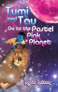 Tumi and Tau Go to the Pastel Pink Planet