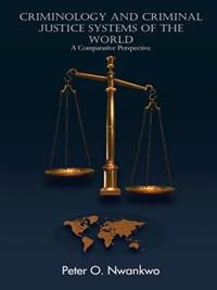 Criminology and Criminal Justice Systems of the World
