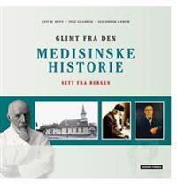 Glimt fra den medisinske historie - Leiv M. Hove, Inge Glambek, Ole Didrik Lærum | Inprintwriters.org