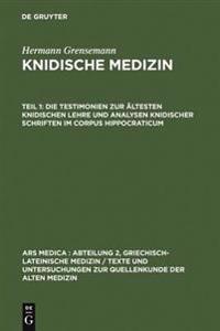 Die Testimonien Zur Ältesten Knidischen Lehre Und Analysen Knidischer Schriften Im Corpus Hippocraticum