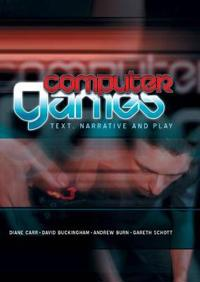 Computer Games: Text, Narrative and Play