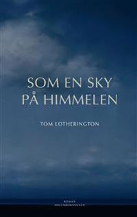Som en sky på himmelen - Tom Lotherington pdf epub