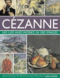 Cezanne - his life and works in 500 images