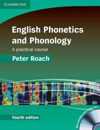 English Phonetics and Phonology: A Practical Course [With CD (Audio)]