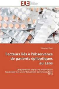 Facteurs Li�s � l'Observance de Patients �pileptiques Au Laos