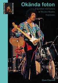 Okända foton : ung dykare med kamera & The Jimi Hendrix Experience - Hans Claesson pdf epub