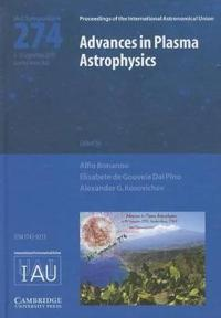 Advances in Plasma Astrophysics