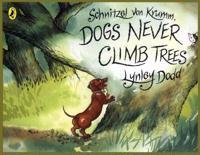 Schnitzel Von Krumm, Dogs Never Climb Trees