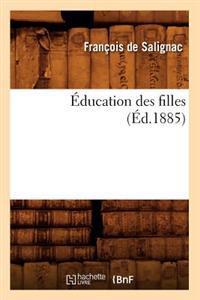 �ducation Des Filles (�d.1885)