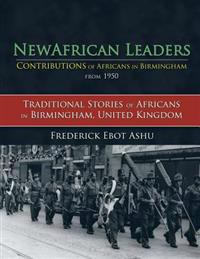 Newafricanleaders Contributions of Africans in Birmingham from 1950