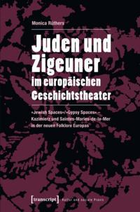 Juden und Zigeuner im europaischen Geschichtstheater