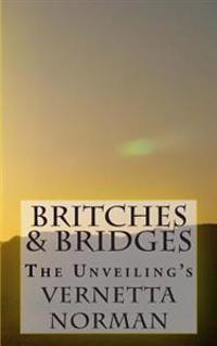 Britches & Bridges: The Unveilings