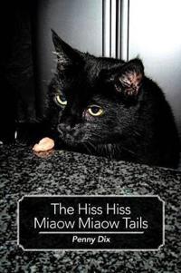 THE Hiss Hiss Miaow Miaow Tails