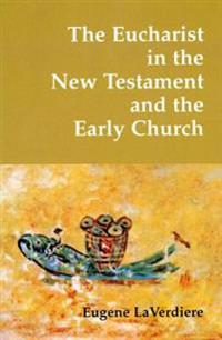 Eucharist in the New Testament and the Early Church