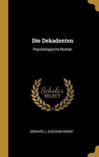 Die Dekadenten: Psychologische Roman