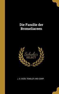 Die Familie Der Bromeliaceen