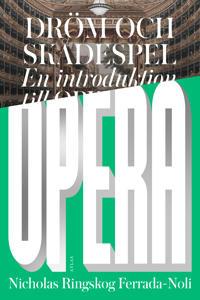 Dröm och skådespel : en introduktion till opera