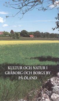 Kultur och natur i Gråborg och Borgs by på Öland