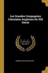 Les Grandes Compagnies Coloniales Anglaises Du XIX Siècle