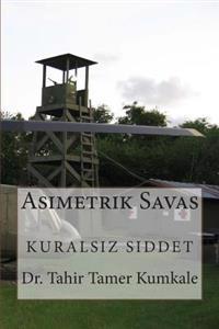 Asimetrik Savas: Kuralsiz Siddet