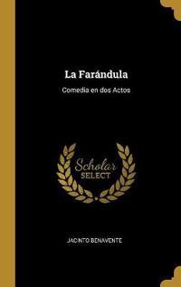 La Farándula: Comedia En DOS Actos