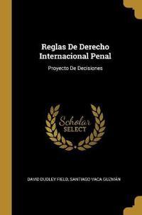 Reglas de Derecho Internacional Penal: Proyecto de Decisiones