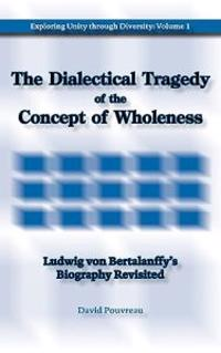 The Dialectical Tragedy of the Concept of Wholeness