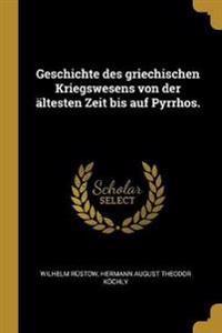 Geschichte Des Griechischen Kriegswesens Von Der Ältesten Zeit Bis Auf Pyrrhos.