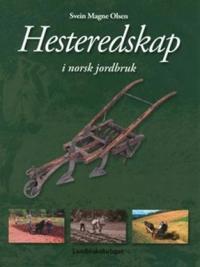 Hesteredskap i norsk jordbruk - Svein Magne Olsen | Ridgeroadrun.org