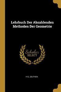 Lehrbuch Der Abzahlenden Methoden Der Geometrie