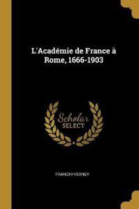 L'Académie de France À Rome, 1666-1903
