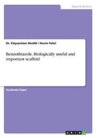 Benzothiazole. Biologically useful and important scaffold