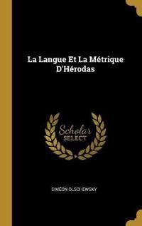 La Langue Et La Métrique d'Hérodas