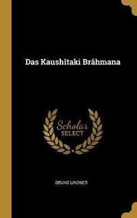 Das Kaushîtaki Brâhmana