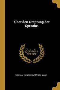 Über Den Ursprung Der Sprache.
