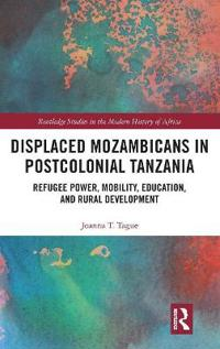 Displaced Mozambicans in Postcolonial Tanzania