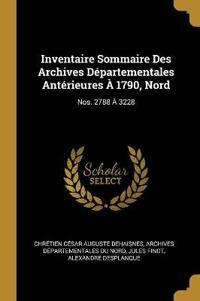 Inventaire Sommaire Des Archives Départementales Antérieures À 1790, Nord: Nos. 2788 À 3228