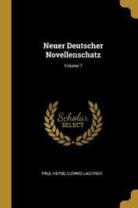 Neuer Deutscher Novellenschatz; Volume 7