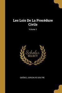 Les Lois de la Procédure Civile; Volume 1