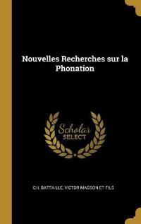 Nouvelles Recherches Sur La Phonation