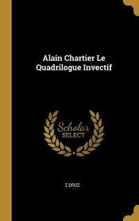 Alain Chartier Le Quadrilogue Invectif
