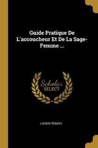 Guide Pratique de l'Accoucheur Et de la Sage-Femme ...