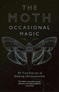 The Moth Presents: Occasional Magic