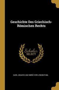 Geschichte Des Griechisch-Römischen Rechts