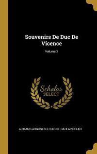 Souvenirs de Duc de Vicence; Volume 2