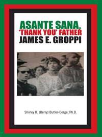 Asante Sana, 'Thank You' Father James E. Groppi